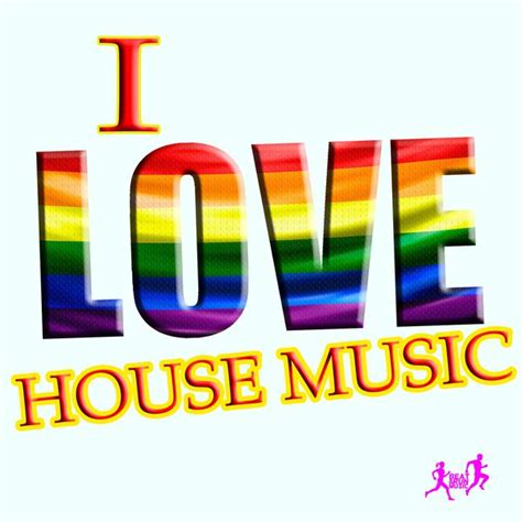 artists house music i love house music various artists download and listen to the album