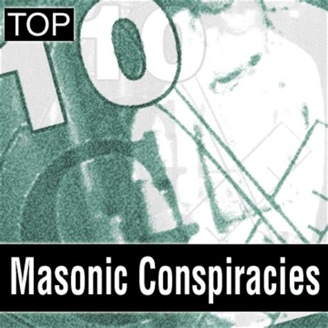 illuminati conspiracies top ten masonic conspiracies