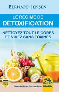 Bernard Detox by R 233 Gime D 233 Tox Totale Avec Le Dr Bernard