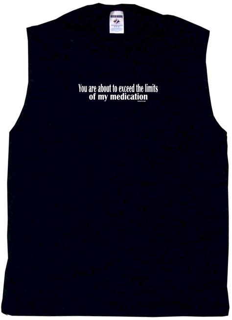 T Shirt Exceed you are about to exceed the limits of my medication mens