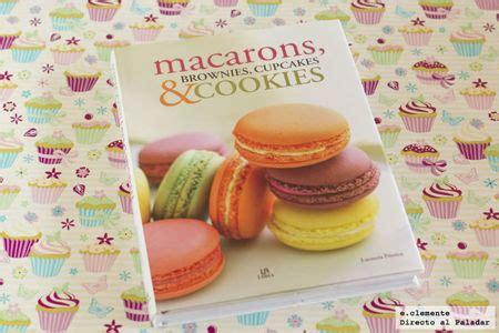 libro cupcakes cookies macarons macarons brownies cupcakes cookies libro de cocina