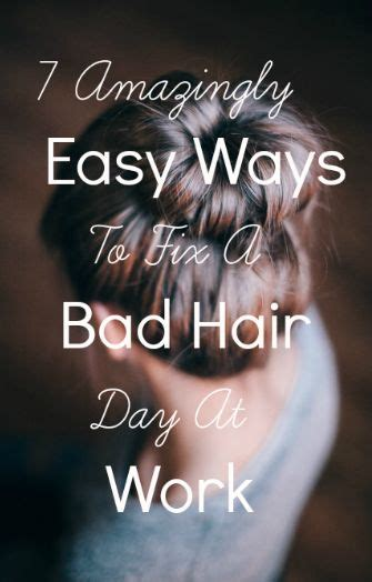 Ways To Fix A Bad Day by 7 Amazingly Easy Ways To Fix A Bad Hair Day At Work Bad