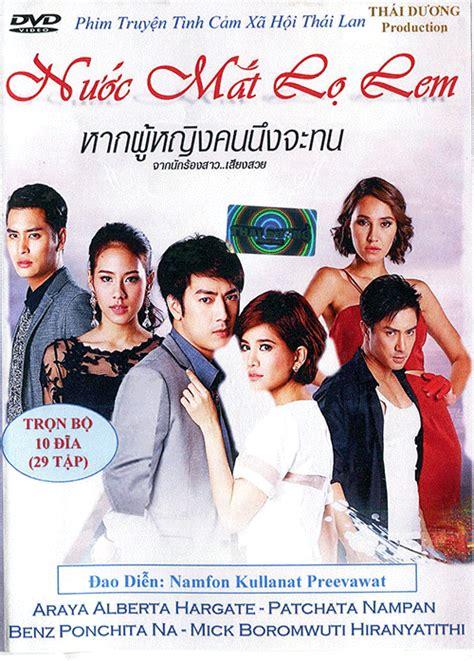 Nuoc Mat by Nuoc Mat Lo Phim Thai Lan Tieng 10 Dvds