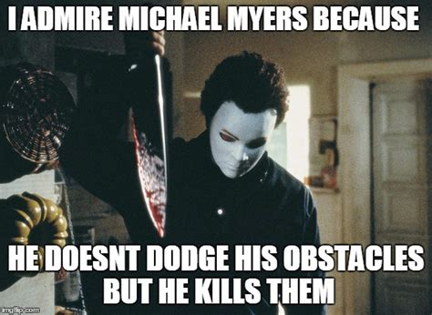 Michael Myers Memes - scary michael myers meme pictures inspirational pictures