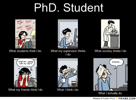 Phd Meme - phd student meme generator what i do