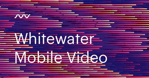 mobil vid whitewater mobile