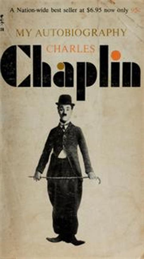 charlie chaplin easy biography my autobiography 1966 edition open library