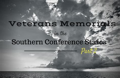 the of southern part two veterans memorials in the southern conference states