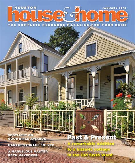 house home magazine houston house home magazine january 2012 issue by