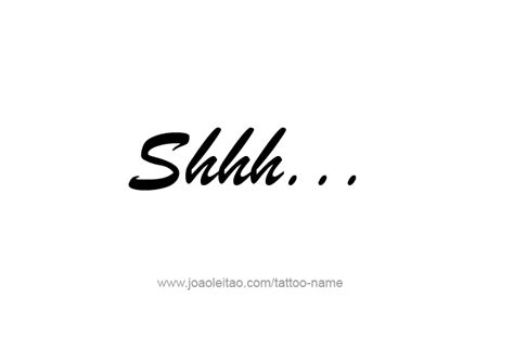 quot shhh quot tattoo phrase designs tattoos with names