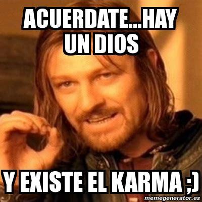 meme boromir acuerdatehay  dios  existe el karma