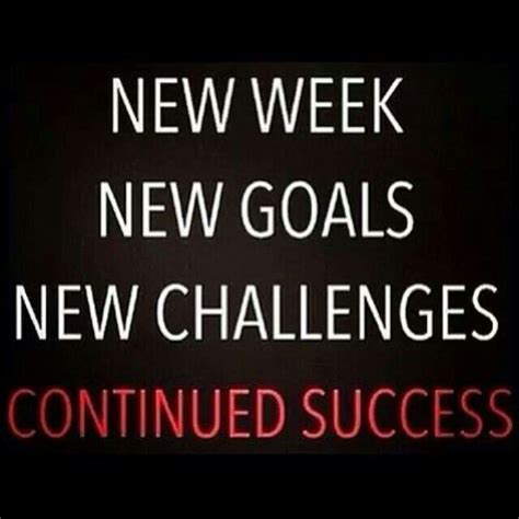 get a new challenge new week new goals new challenges insights to my way