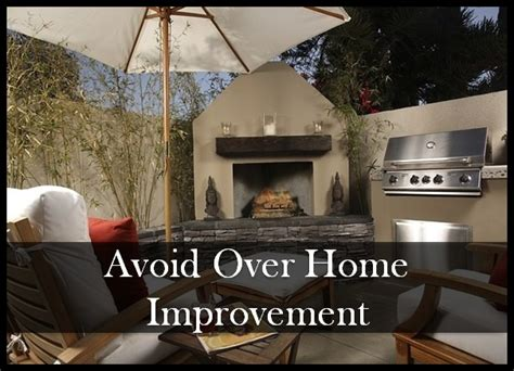 why should you avoid improving your home