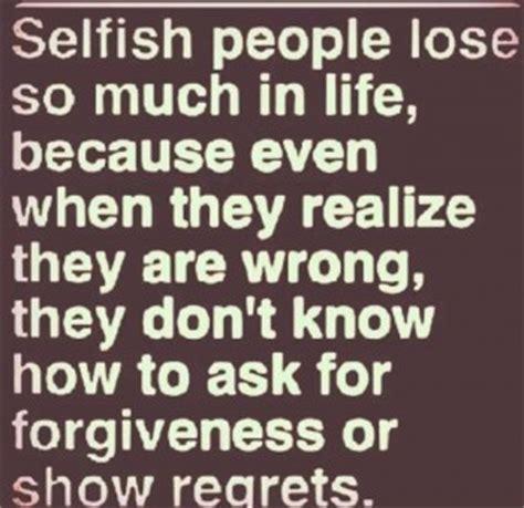 Selfish Quotes Selfish Quotes Quotesgram