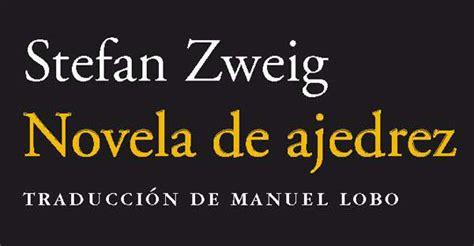 novela de ajedrez novela de ajedrez de stefan zweig torre 64
