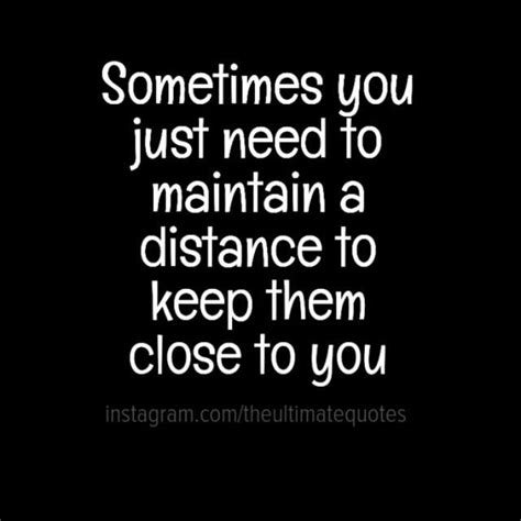 maintain distance  wise quotes words  wisdom amazing quotes