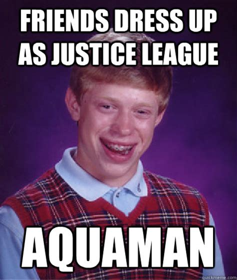 Justice Meme - friends dress up as justice league aquaman bad luck