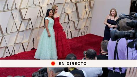 Oscars 2019 Ceremonia De Los Premios Oscar Premios Cine Oscars 2019 La Alfombra Roja De Los Premios Oscar En Directo