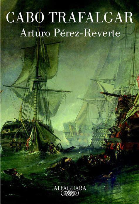 libro blues de trafalgar cabo trafalgar p 201 rez reverte arturo sinopsis del libro rese 241 as criticas opiniones