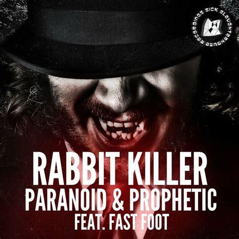 killer fast foot rabbit killer fast foot paranoid original mix