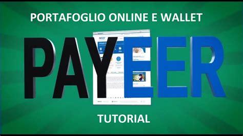online tutorial r payeer e wallet tutorial portafoglio online youtube