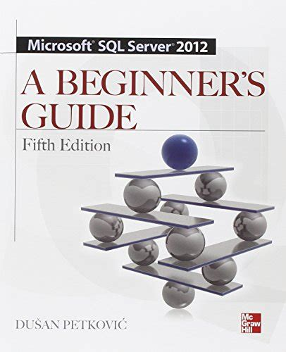 sql server 2017 basic programming for beginners books microsoft sql server 2012 a beginners guide 5 e www
