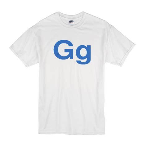 Gg T Shirt by Gg T Shirt