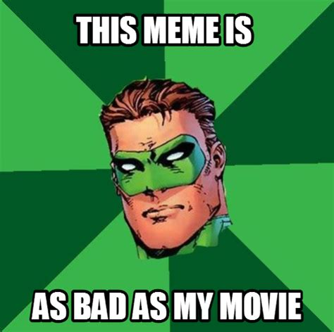 This Is Meme - the green lantern movie was bad wtf is this meme for anyways