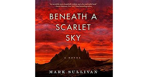 Beneath A Scarlet Sky A Novel beneath a scarlet sky by t sullivan