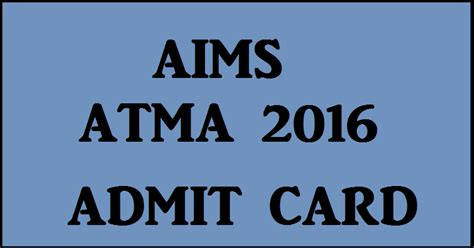 Atma Mba Official Website by Aims Atma Admit Card 2016 For 29th May Now