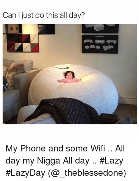 Lazy Day Meme - 280 funny wifi memes of 2016 on sizzle work