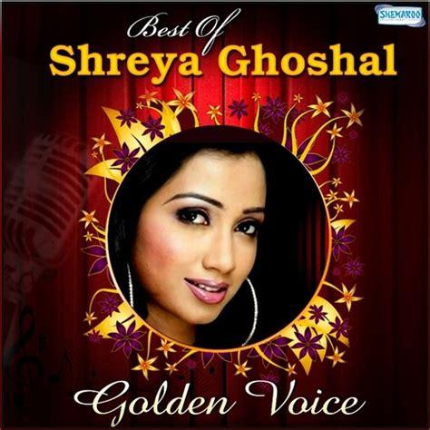 download xxyyxx album mp3 best of shreya ghoshal 2014 shreya ghoshal hindi album mp3