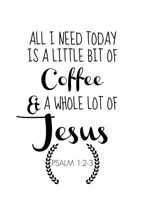A Little Bit of Coffee and A Whole Lot of Jesus   Free Coffee Printable