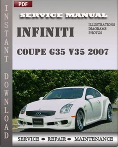 service repair manual free download 2007 infiniti g35 spare parts catalogs infiniti coupe g35 v35 2007 repair manual download repair service manual pdf