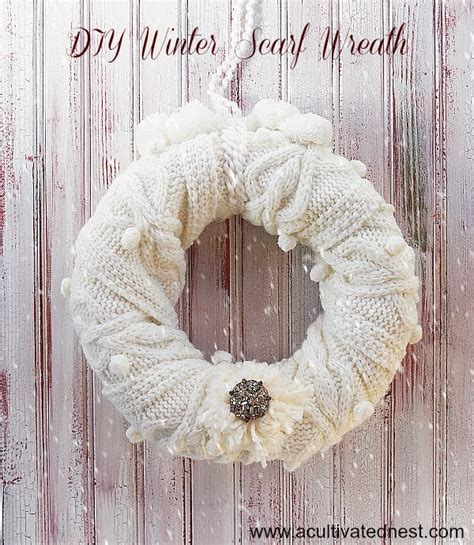 Diy Winter by Easy Diy Winter Scarf Wreath A Cultivated Nest