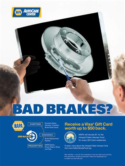 Napa Gift Cards - bad brakes receive a visa gift card worth up to 50 back on napa brakes advanced