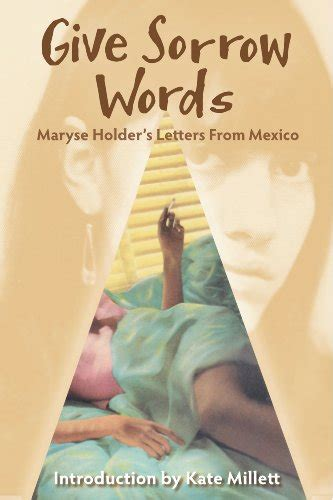 maryse holder give sorrow words maryse holder s letters from mexico