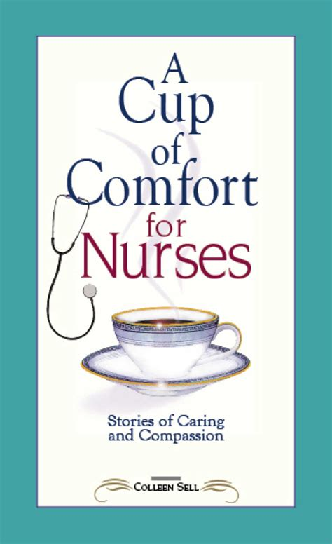 cup of comfort a cup of comfort for nurses ebook by colleen sell