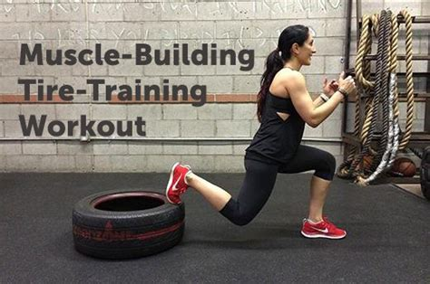muscle building tire training moves livestrongcom
