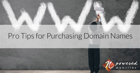pro tips  purchasing domain names  powered websites