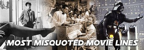 movie quotes misquoted most misquoted movie lines 171 celebrity gossip and movie news
