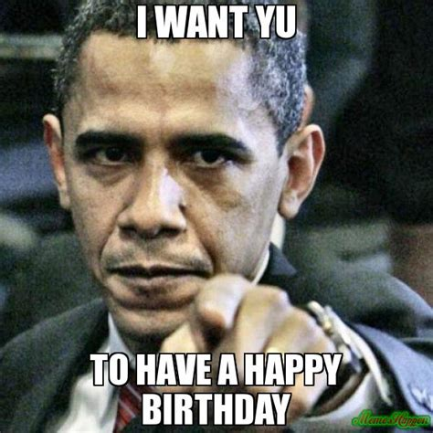Obama Happy Birthday Meme - 20 funny happy birthday memes sayingimages com