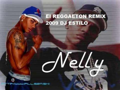 ei nelly 2 nelly ei reggaeton remix 2009 by dj estilo