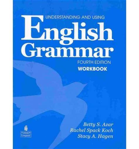 Grammar Workbook P2 understanding and using grammar 4th edition workbook advanced by betty s azar and