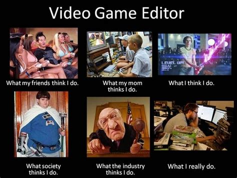 Editor Meme - what people think i do vs what i really do meme funnilogy