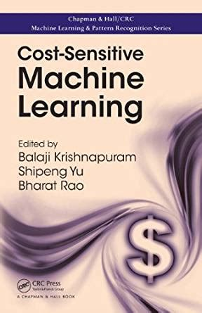 pattern recognition and machine learning amazon amazon com cost sensitive machine learning chapman