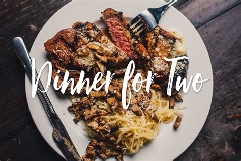 25 best ideas about dinner for two on recipes meals and grilled steak dinner for two the sauce by all things bbq
