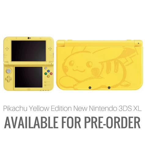 New 3ds Xl Pikachu Yellow Edition New pre order the pikachu yellow edition new nintendo 3ds xl