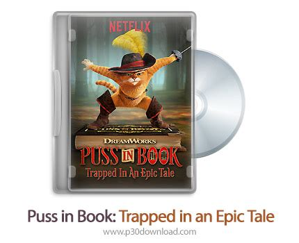 puss in book trapped in an epic tale puss in book trapped in an epic tale 2017 a2z p30