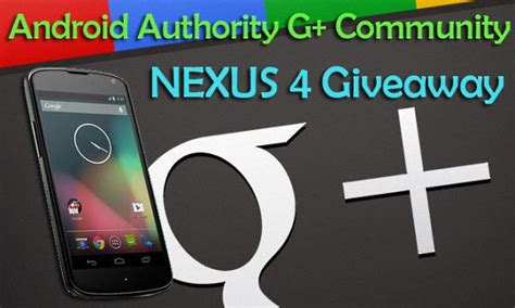 android authority giveaway aa community giveaway win a nexus 4 by joining our g community